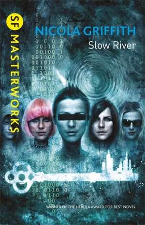 Slow River de Nicola Griffith