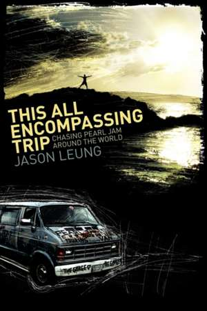 This All Encompassing Trip (Chasing Pearl Jam Around the World):  God's Whispers de Jason Leung