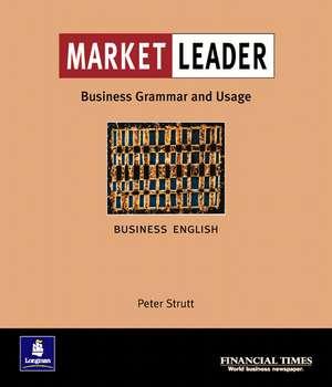 Market Leader. Business Grammar and Usage de Peter Strutt