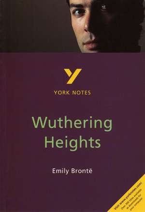 Wuthering Heights: York Notes for GCSE de A. J. P. Smith