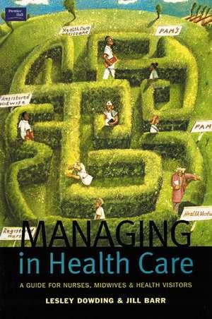 Managing in Health Care