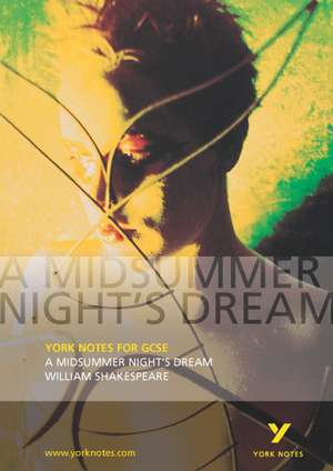 A Midsummer Night's Dream: York Notes for GCSE de John Scicluna