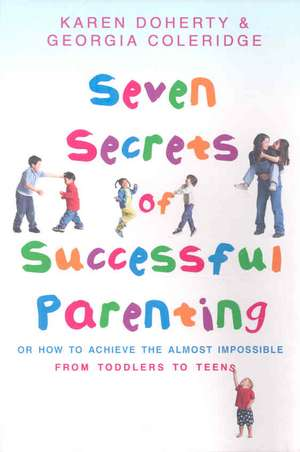 Doherty, K: Seven Secrets of Successful Parenting