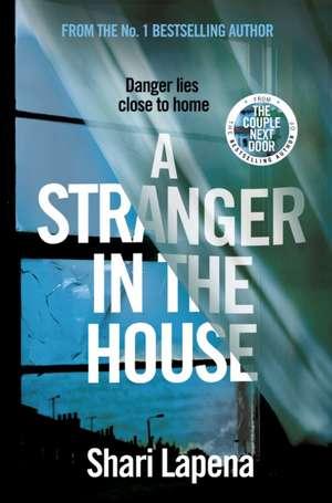 A Stranger in the House de Shari Lapena