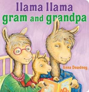 Llama Llama Gram and Grandpa de Anna Dewdney