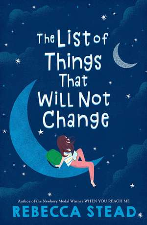 The List of Things That Will Not Change de Rebecca Stead