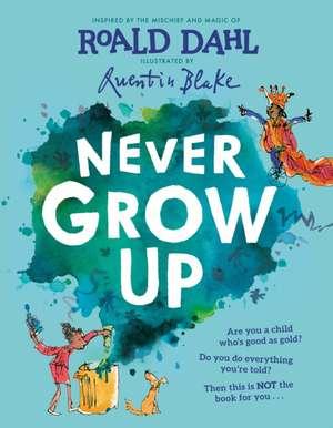 Never Grow Up de Roald Dahl