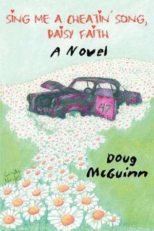 Sing Me a Cheatin' Song, Daisy Faith de Doug McGuinn