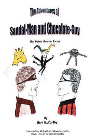 The Adventures of Sandal-Man and Chocolate-Guy de Geri McCarthy