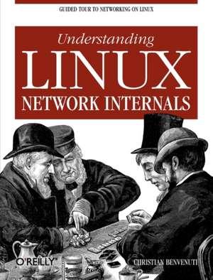 Understanding Linux Network Internals de Christian Benvenuti