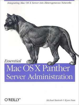 Essential Mac OS X Panther Server Administration de Michael Bartosh