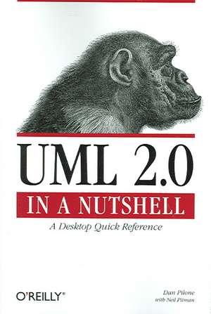 UML 2.0 in a Nutshell de Dan Pilone
