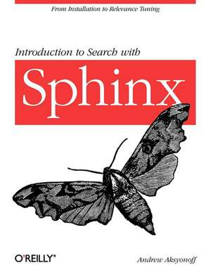 Introduction to Search with Sphinx de Andrew Aksyonoff