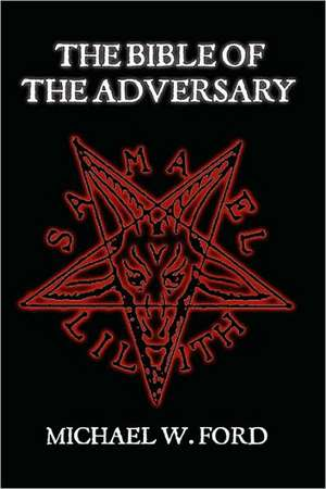 The Bible of the Adversary de Michael Ford