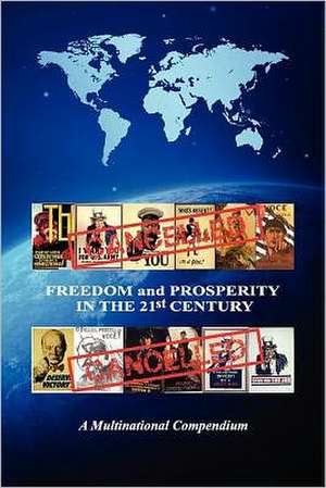 Freedom and Prosperity in the 21st Century:  A Multinational Compendium de George P. Stasen
