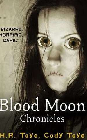 Blood Moon Chronicles:  A Balancing ACT for a Lifetime de Cody Toye