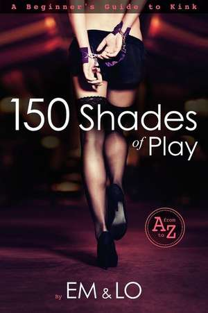 150 Shades of Play de Em & Lo
