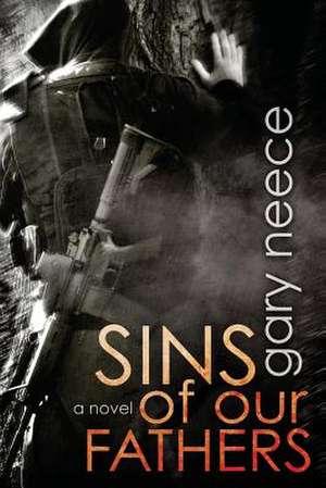 Sins of Our Fathers de Gary Neece