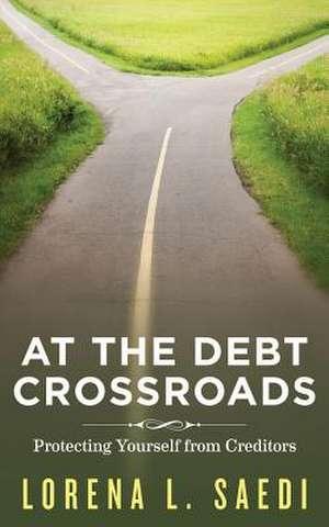 At the Debt Crossroads de Lorena L. Saedi