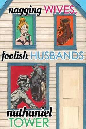 Nagging Wives, Foolish Husbands de Nathaniel Tower