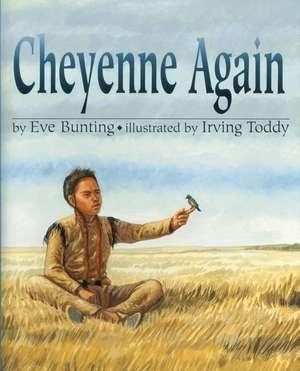 Cheyenne Again de Eve Bunting
