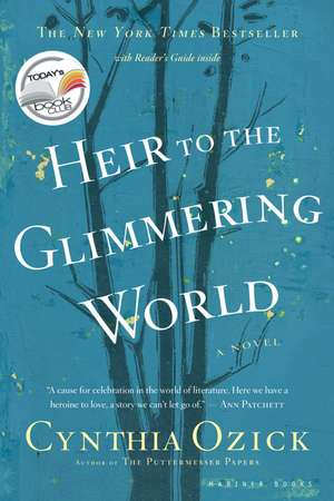 Heir to the Glimmering World de Cynthia Ozick
