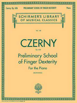 Preliminary School of Finger Dexterity, Op. 636:  Piano Technique de Carl Czerny
