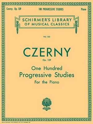 100 Progressive Studies Without Octaves, Op. 139: Schirmer Library of Classics Volume 153 Piano Technique de Carl Czerny