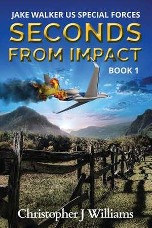 Seconds from Impact de Christopher J. Williams
