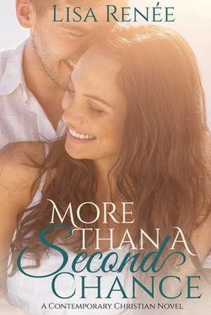 More Than A Second Chance de Lisa Renee