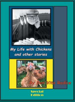 My Life with Chickens and other stories de Don Vito Radice