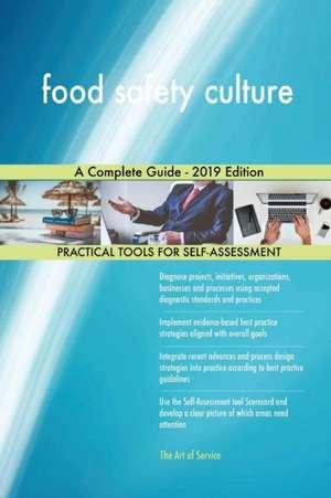 food safety culture A Complete Guide - 2019 Edition de Gerardus Blokdyk