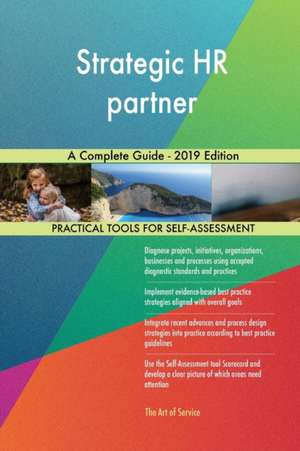 Strategic HR partner A Complete Guide - 2019 Edition de Gerardus Blokdyk