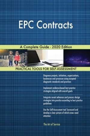 EPC Contracts A Complete Guide - 2020 Edition de Gerardus Blokdyk