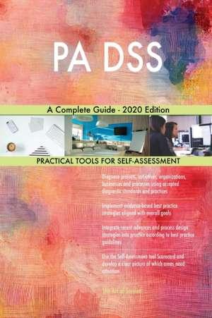 PA DSS A Complete Guide - 2020 Edition de Gerardus Blokdyk
