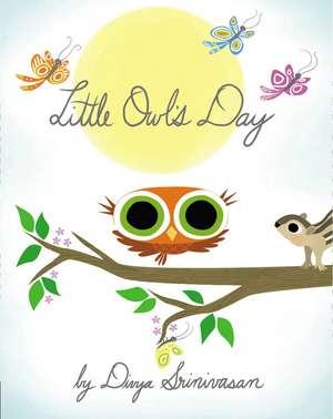 Little Owl's Day de Divya Srinivasan