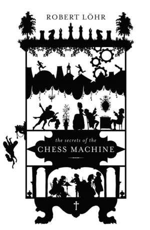 The Secrets of the Chess Machine de Robert Lohr