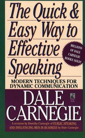 The Quick and Easy Way to Effective Speaking de Dale Carnegie