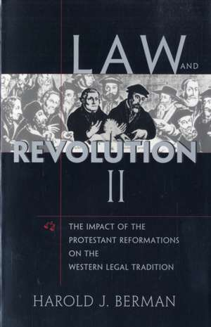 Law and Revolution: v.2 – The Impact of the Protestant Reformation in the Western Legal Tradition imagine