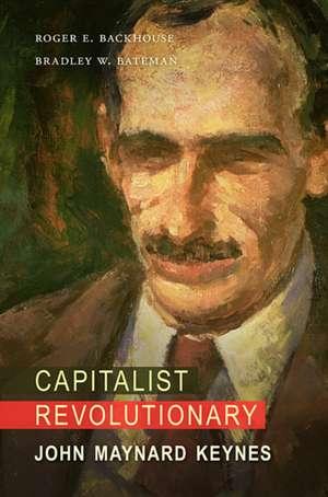Capitalist Revolutionary – John Maynard Keynes de Roger E. Backhouse