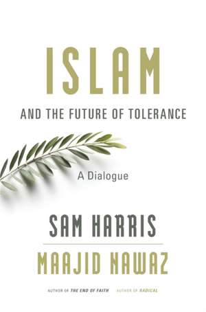 Islam and the Future of Tolerance – A Dialogue
