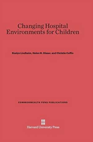 Changing Hospital Environments for Children