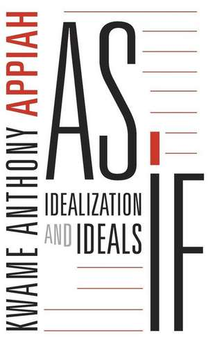 As If – Idealization and Ideals