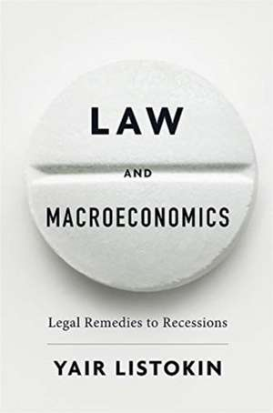 Law and Macroeconomics – Legal Remedies to Recessions de Yair Listokin