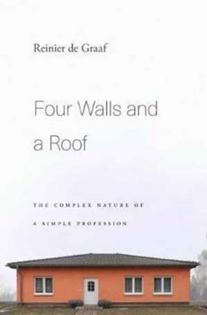 Four Walls and a Roof – The Complex Nature of a Simple Profession