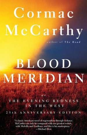 Blood Meridian:  Or the Evening Redness in the West de Cormac McCarthy