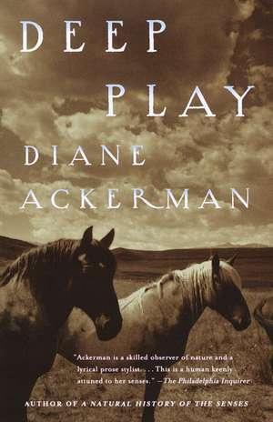 Deep Play de Diane Ackerman