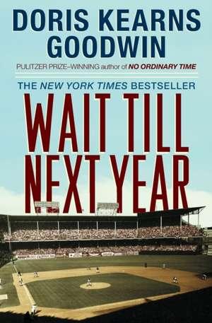 Wait Till Next Year:  A Memoir de Doris Kearns Goodwin