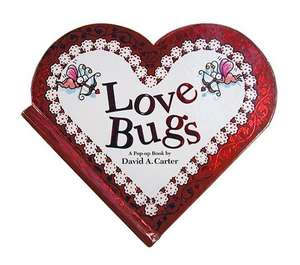 Love Bugs:  A Pop Up Book de David A Carter