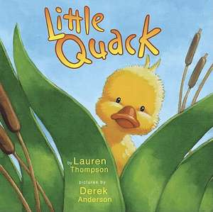 Little Quack de Lauren Thompson